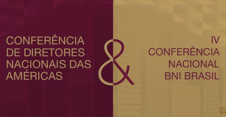 Programação para Diretores e Membros: Conferência de Diretores Nacionais das Américas & IV Conferência Nacional BNI Brasil