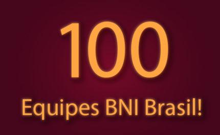 BNI Brasil chega à 100 equipes!