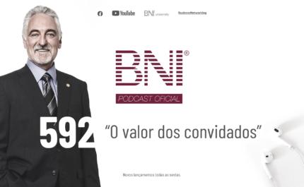 Podcast BNI Brasil | #592 – O valor dos convidados
