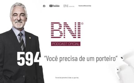 Podcast BNI Brasil  | #594 – Você precisa de um porteiro