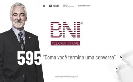 PODCAST BNI BRASIL | #595 – COMO VOCÊ TERMINA UMA CONVERSA?