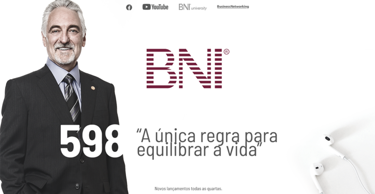 PODCAST BNI BRASIL | #598 – A ÚNICA REGRA PARA EQUILIBRAR A VIDA