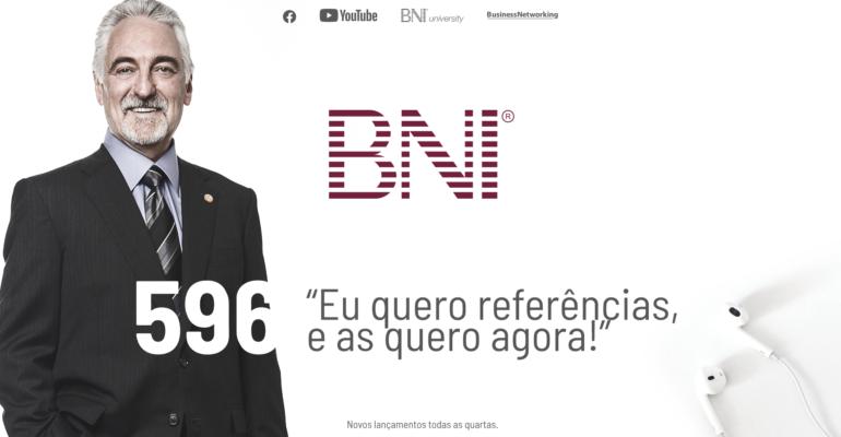 PODCAST BNI BRASIL | #596 – EU QUERO REFERÊNCIAS E AS QUERO AGORA!
