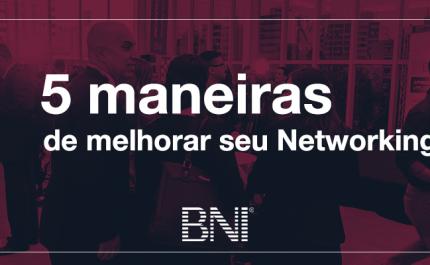 5 Maneiras de Melhorar o seu Networking – por Dr. Ivan Misner