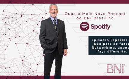 Podcast Especial BNI #2 – Não Pare de Fazer Networking, Apenas Faça Diferente