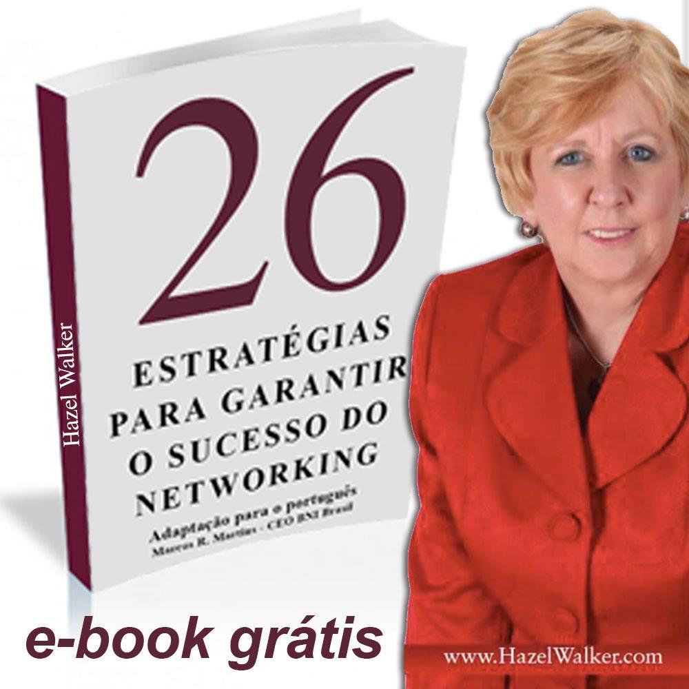 BNI Brasil: 26 ESTRATÉGIAS PARA GARANTIR O SUCESSO DO NETWORKING