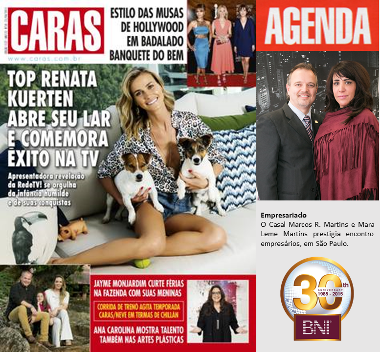 Revista Caras da semana prestigia Mara Leme Martins e Marcos Martins, BNI Brasil