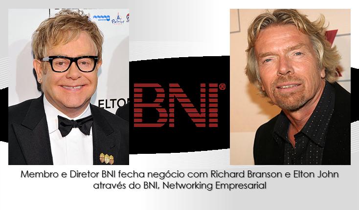 Membro e Diretor BNI fecha negócio com Elton John e Richard Branson através do BNI – Networking Empresarial