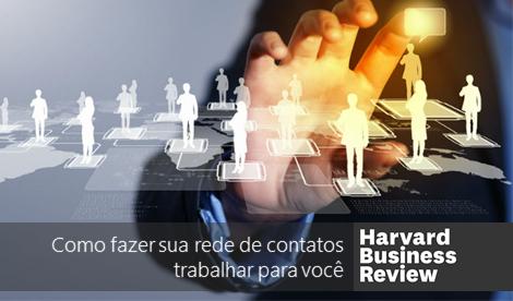 BNI Brasil: Como fazer sua rede de contatos trabalhar para você – Via Harvard Business Review