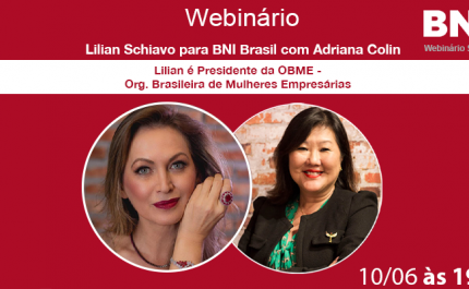 Lilian Schiavo, Adriana Colin & BNI Brasil 10/06