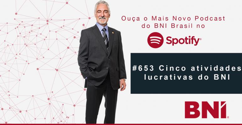 Podcast BNI Brasil #653 – Cinco Atividades Lucrativas do BNI