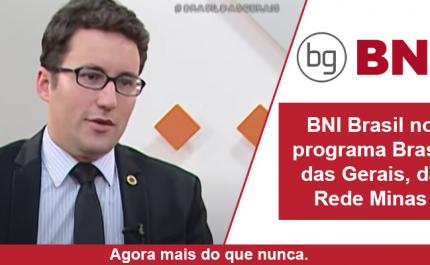 BNI Brasil no programa Brasil das Gerais, da Rede Minas