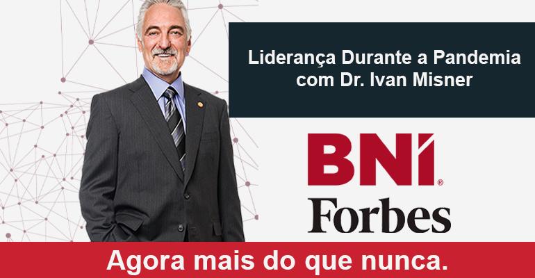 Liderança Durante a Pandemia com Dr. Ivan Misner – By Revista Forbes