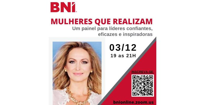 BNI Brasil realizará o Painel Mulheres Que Realizam no dia 03/12
