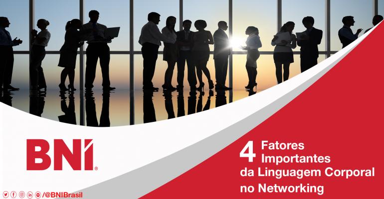 Quatro Fatores importantes da Linguagem Corporal no Networking