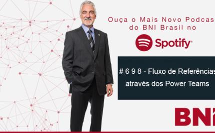 Podcast BNI Episódio # 698 – Fluxo de Referências através dos Power Teams