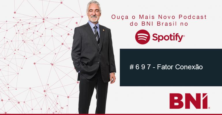 Podcast BNI Episódio # 697  –  Fator Conexão
