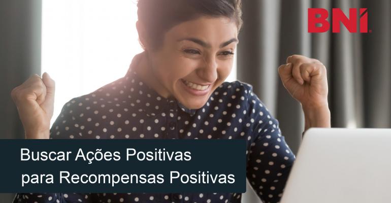 Buscar ações positivas para recompensas positivas