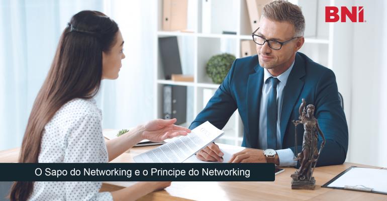 O SAPO DO NETWORKING E O PRÍNCIPE DO NETWORKING