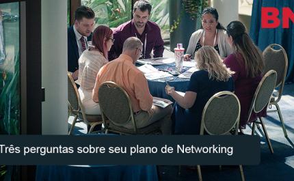 Três perguntas sobre seu plano de Networking