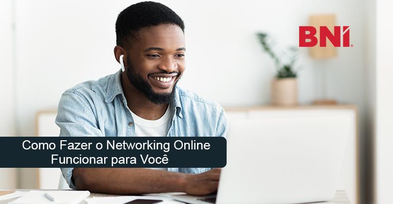 Como fazer o Networking Online funcionar para você