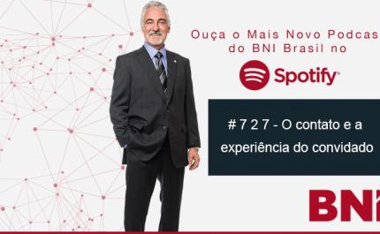 Podcast BNI Episódio #727 – O contato e a experiência do convidado